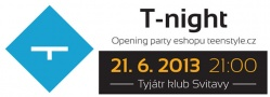 T-NIGHT - opening party eshopu teenstyle.cz