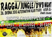 RAGGA-JUNGLE, DRUM AND BASS NIGHT
